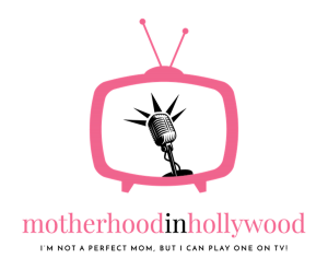 Motherhood In Hollywood Podcast