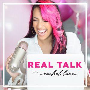 Real Talk with Rachel Luna