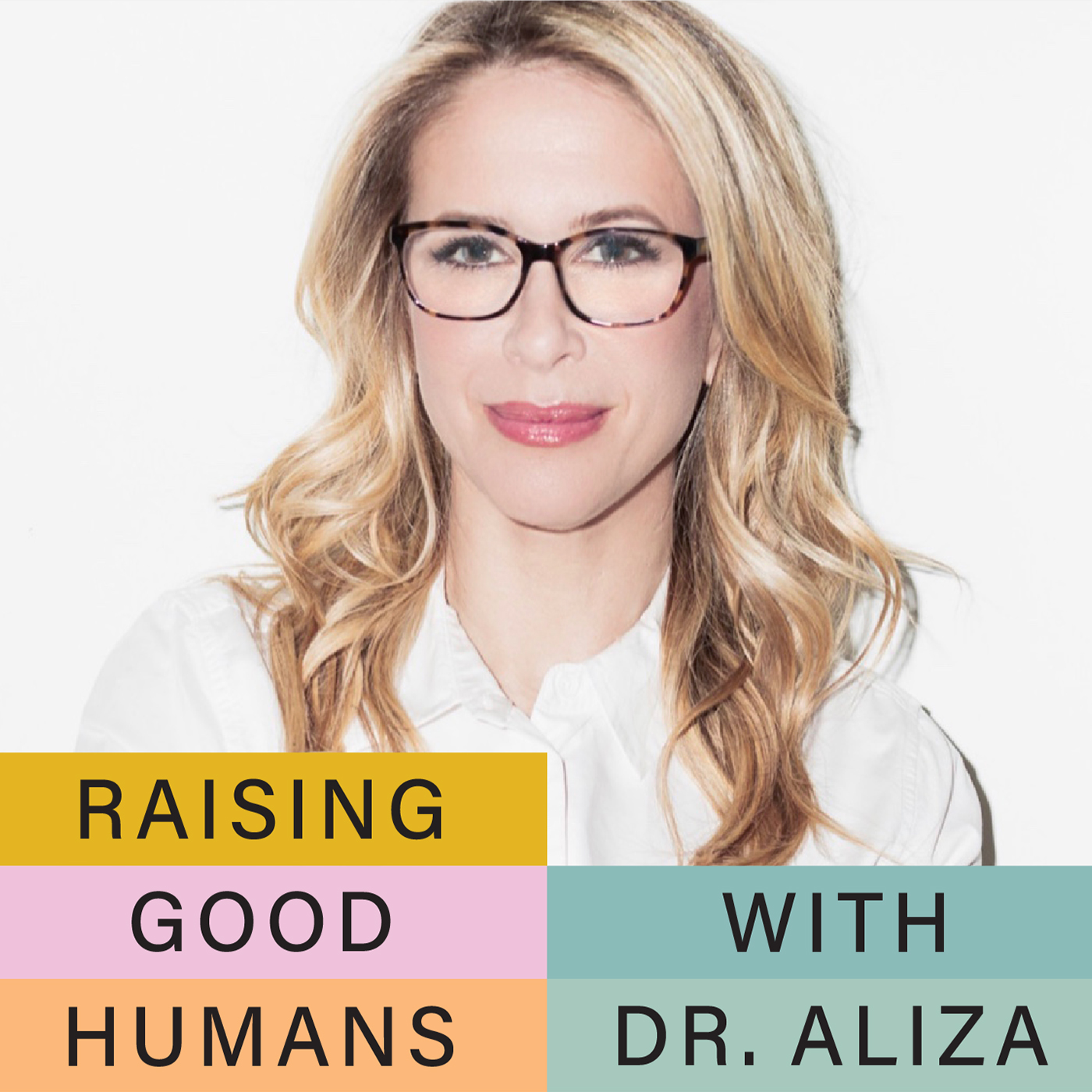Riasing Good Humans with Dr. Aliza Pressman
