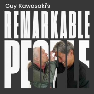 Guy Kawasaki | Remarkable People