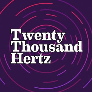 Twenty Thousand Hertz is anything but your conventional music podcast. Creator and host Dallas Taylor doesn't delve into the usual music or artist-related topics.
