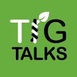 Tig Talks